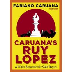 Caruana's Ruy Lopez A White Repertoire for Club Players - Fabiano Caruana (K-6048)