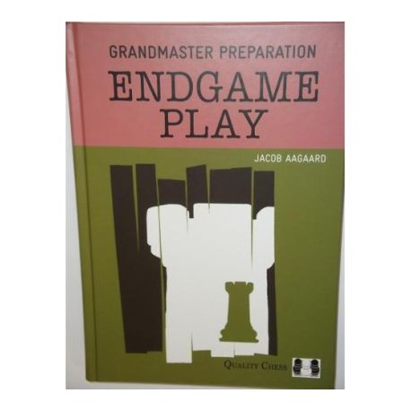 Grandmaster Preparation - Endgame Play by Jacob Aagaard