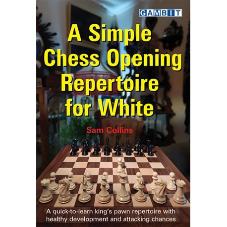 Sam Collins - A Simple Chess Opening Repertoire for White (K-5110)