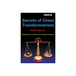 MAROVIC - SECRETS OF CHESS TRANSFORMATIONS