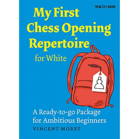 My First Chess Opening Repertoire for White