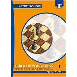 Artur Yusupov - Build up your Chess 1. The Fundamentals (K-2267/1)