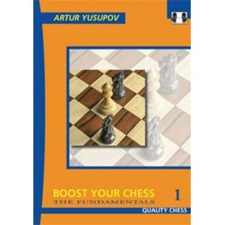 Artur Yusupov - Boost Your Chess 1: The Fundamentals - (K-2258/1)