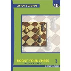Artur Yusupov - Boost your Chess 3 - Mastery (K-2258/3)