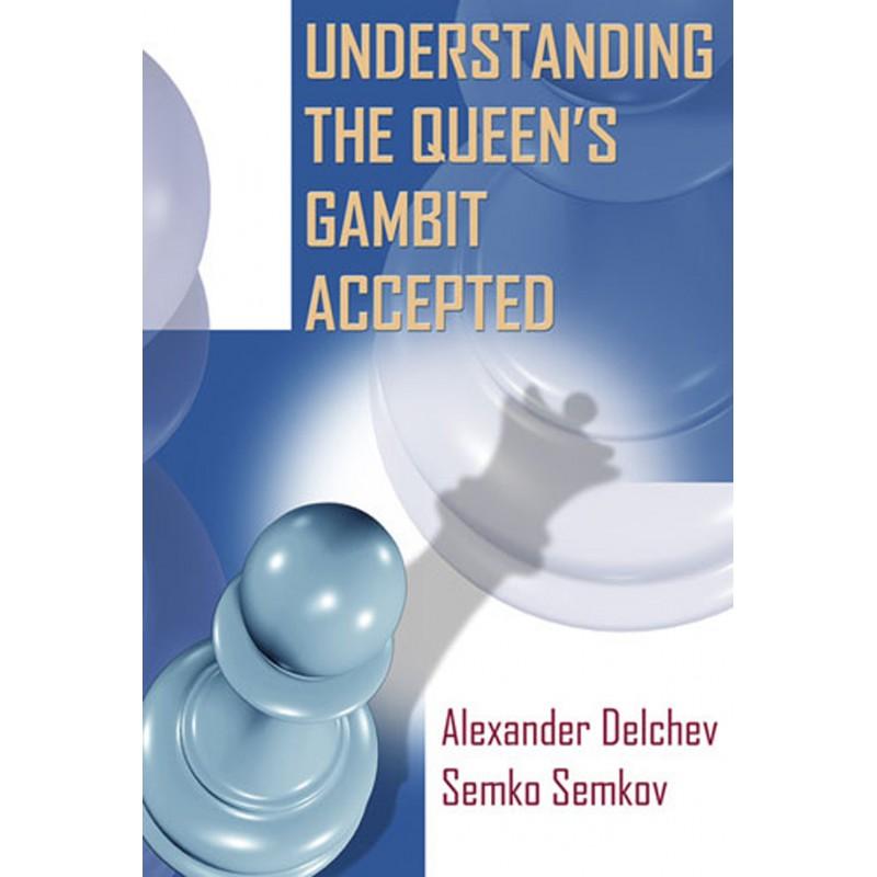 Understanding the Queen's Gambit Accepted A Black Repertoire