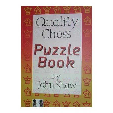 The Quality Chess Puzzle Book - by John Shaw ( K-3367 )