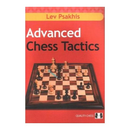 Advanced Chess Tactics - by Lev Psakhis ( K-3455 )