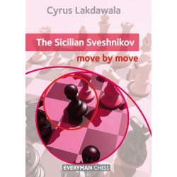 Cyrus Lakdawala - The Sicilian Sveshnikov: Move by Move (K-5231)