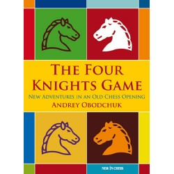 Andrey Obodchuk - The Four Knights Game A New Repertoire in an Old Chess Opening (K-3442)