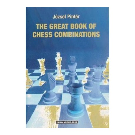 József Pintér The Great Book of Chess Combinations ( K-3499 )