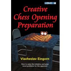EINGORN VIACHESLAW - Creative Chess Openings Preparation