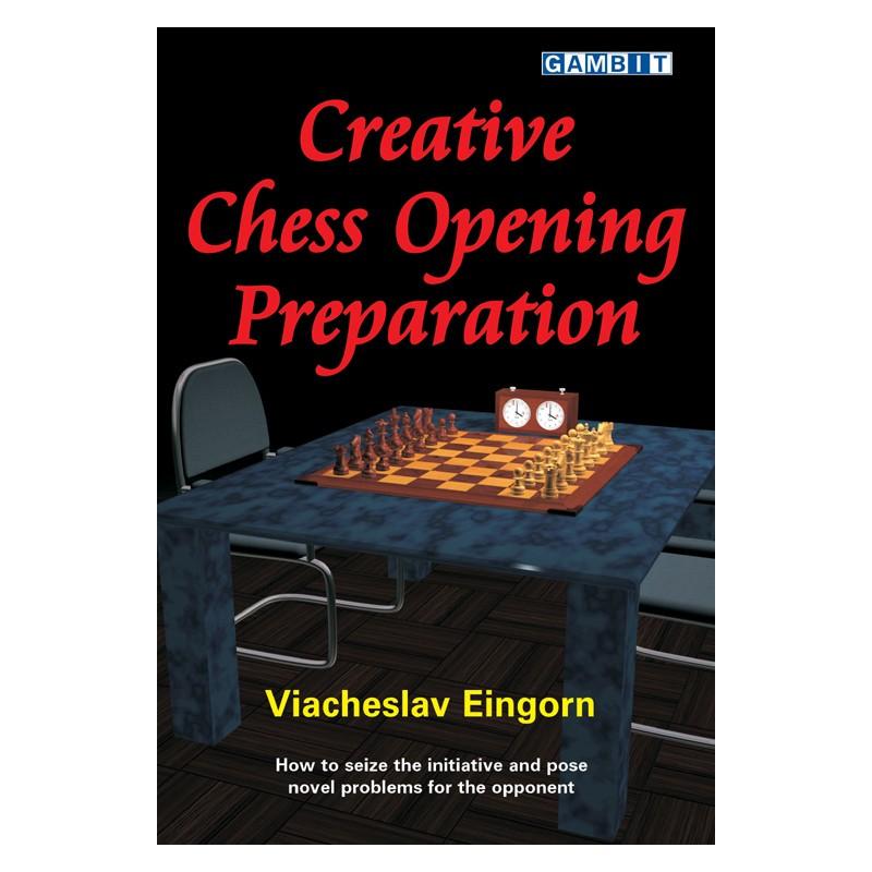 EINGORN VIACHESLAW - Creative Chess Openings Preparation - Caissa Chess Shop