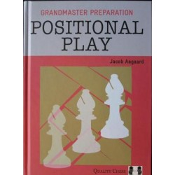 Grandmaster Preparation - Positional Play by Jacob Aagaard ( K-3538 )