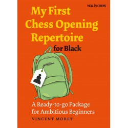 V. Moret - My First Chess Opening Repertoire for Black: A Ready-to-go Package for Ambitious Beginners (K-5274)