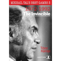 Mikhail Tal's Best Games 3 - The Invincible by Tibor Karolyi (K-5293)