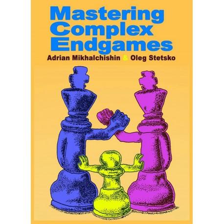 Mastering Complex Endgames - Adrian Mikhalchishin, Oleg Stetsko (K-5310)