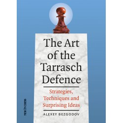 The Art of the Tarrasch Defence: Strategies, Techniques and Surprising Ideas by Alexey Bezgodov (K-5320)