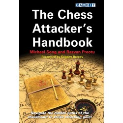The Chess Attacker`s Handbook by Michael Song and Razvan Preotu (K-5327)