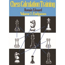 Chess Calculation Training, Volume 2: Endgames Romain Edouard (K-5306)