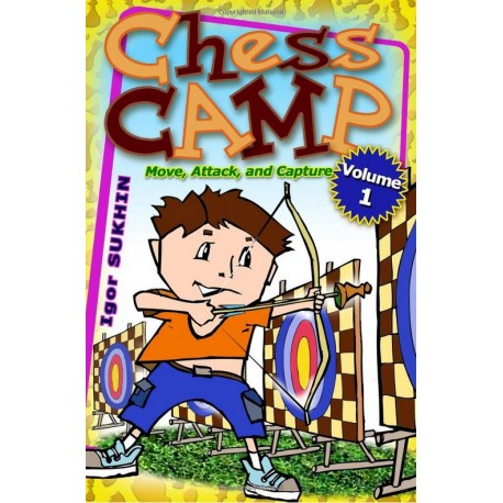 Chess Camp. Move, Attack and Capture Vol. 1