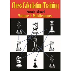 Chess Calculation Training Volume 1: Middlegames by Romain Edouard (K-5312)