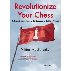 Revolutionize Your Chess by Viktor Moskalenko (K-5313)