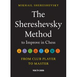 The Shereshevky Method to Improve in Chess - Mikail Shereshevsky (K-5351)
