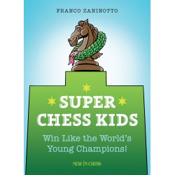 Super Chess Kids: Win Like the World's Young Champions! - Franco Zaninotto (K-5352)
