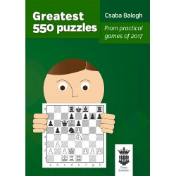 The greatest 550 puzzles from practical games of 2017 by GM Csaba Balogh (K-5357)