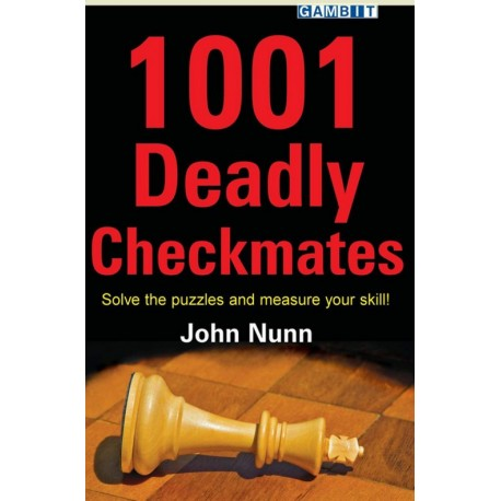 """Nunn John """"1001 Deadly Checkmates. Solve the puzzles and measure your skill!"""" (K-3407)"""