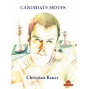 Candidate Moves, A Grandmaster's Method - Christian Bauer (K-5386)