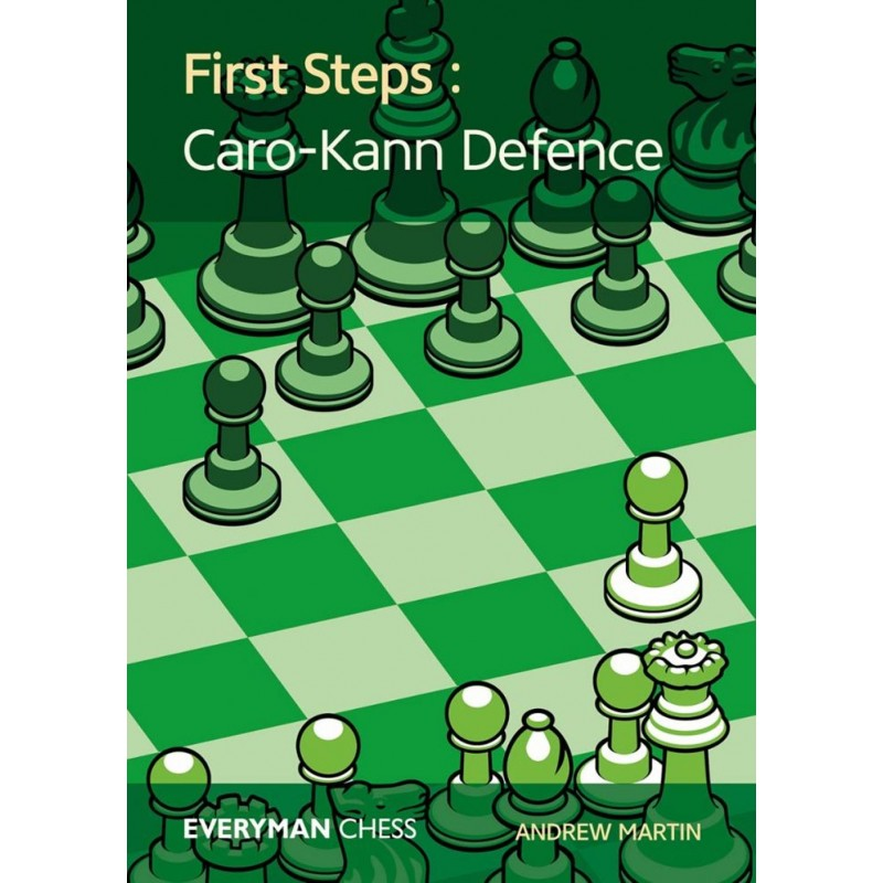 first-steps-the-caro-kann-by-andrew-mart