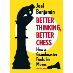 BETTER THINKING, BETTER CHESS by Joel Benjamin (K-5553)