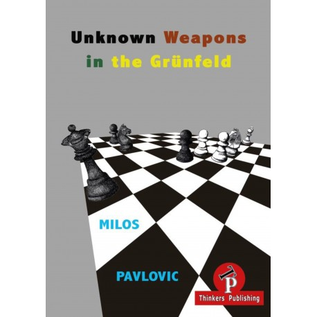 Unknown Weapons in the Grünfeld by Milos Pavlovic (K-5445)