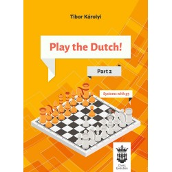 Tibor Karolyi - Play the Dutch: Part 2 - Systems with g3 (K-5584)