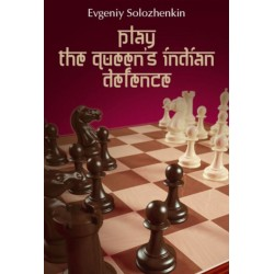 Evgeniy Solozhenkin - Play the Queen's Indian Defence (K-5586)