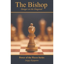 Sergey Kasparov - The Bishop: Danger on the Diagonal: The Power of the Pieces Series (K-5594)