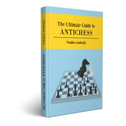 Vladica Andrejic - The Ultimate Guide to Antichess (K-5600)