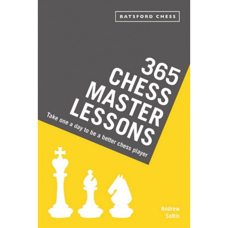"Andrew E. Soltis - ""365 Chess Master Lessons: Take One a Day to be a Better Chess Player: (K-5616)"