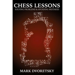 "Mark Dvoretsky - ""Chess Lessons: Solving Problems & Avoiding Mistakes"" (K-5620)"