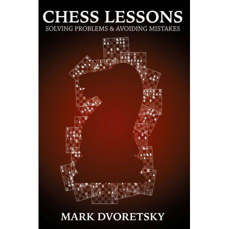 """Mark Dvoretsky - """"Chess Lessons: Solving Problems & Avoiding Mistakes"""" (K-5620)"""