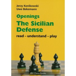 "Jerzy Konikowski, Uwe Bekemann - ""Openings - The Sicilian Defense: Read-Understand-Play"" (K-5623)"