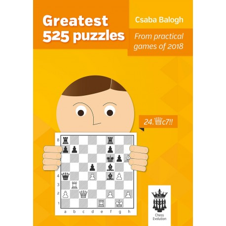 Csaba Balogh - Greatest 525 Puzzles: From Practical Games of 2018 (K-5638)