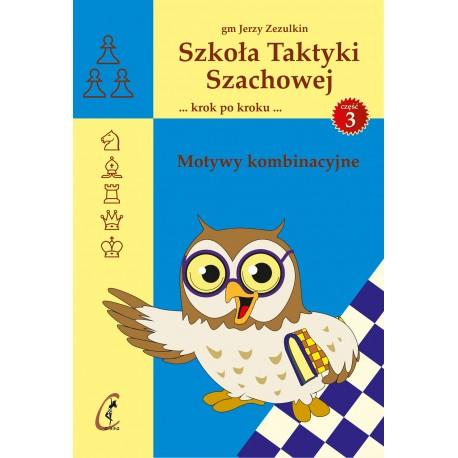 GM J. Zezulkin - School of Chess Tactics. Step by Step vol. 3 PL (K-5126/3)