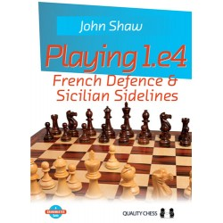 John Shaw - Playing 1.e4 - French Defence and Sicilian Sidelines (K-5398)
