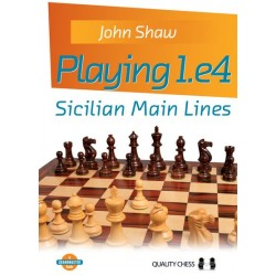 John Shaw - Playing 1.e4 - Sicilian Main Lines (K-5399)