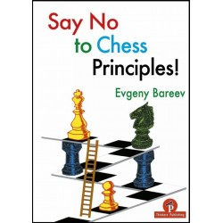 "Evgeny Bareev - ""Say No to Chess Principles!"" (K-5667)"