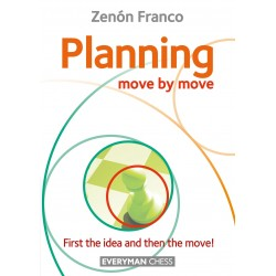 Zenón Franco - Planning: Move by Move - First the idea and then the move! (K-5716)