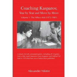 Alexander Nikitin - Coaching Kasparov, Year by Year and Move by Move, Vol. 1: The Whizz-Kid (1973-1981) (K-5739)
