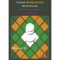 Ivan Sokolov - Chess Middlegame Strategies Vol.3: Strategy Meets Dynamics (K-5732)